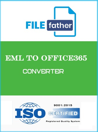 165USD File Father EML to Office 365 Converter